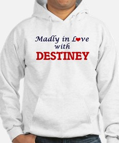 Madly in Love with Destiney Hoodie Sweatshirt