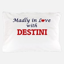 Madly in Love with Destini Pillow Case