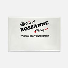 ROSEANNE thing, you wouldn't understand Magnets