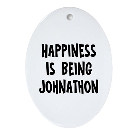 Happiness is being Johnathon Oval Ornament