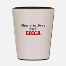 Madly in Love with Erica Shot Glass