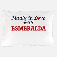 Madly in Love with Esmeralda Pillow Case