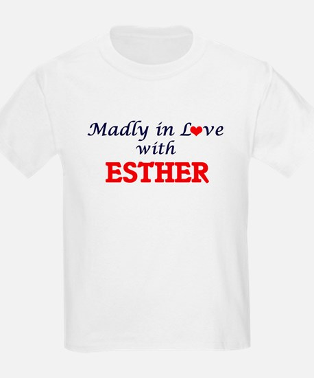 Madly in Love with Esther T-Shirt