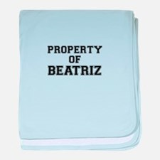 Property of BEATRIZ baby blanket
