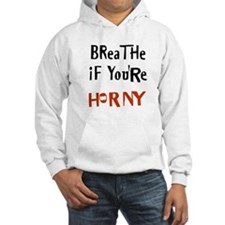 Breathe if you're Horny Hoodie