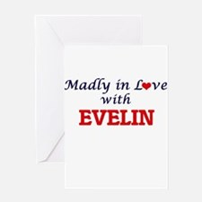 Madly in Love with Evelin Greeting Cards