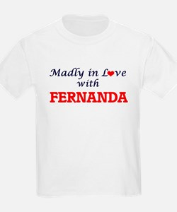 Madly in Love with Fernanda T-Shirt