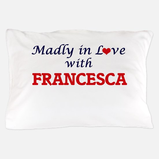 Madly in Love with Francesca Pillow Case
