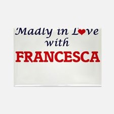 Madly in Love with Francesca Magnets