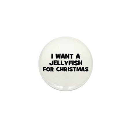 I want a Jellyfish for Christ Mini Button