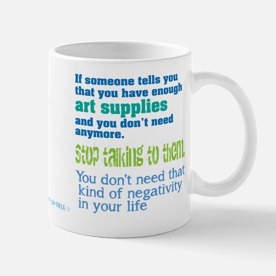 Enough art supplies Mugs