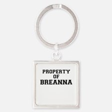 Property of BREANNA Keychains