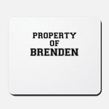 Property of BRENDEN Mousepad