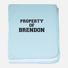 Property of BRENDON baby blanket
