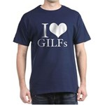 I Love GILFs Dark T-Shirt