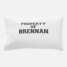 Property of BRENNAN Pillow Case