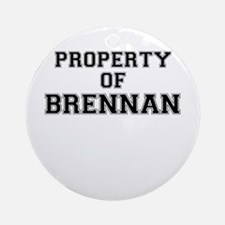 Property of BRENNAN Round Ornament