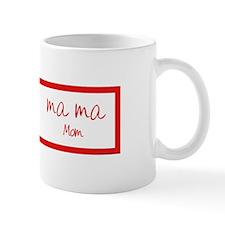Ma Ma (Mom) -Red- Mug