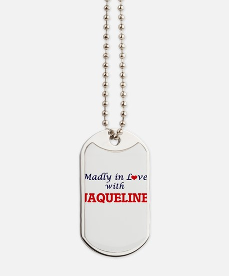 Madly in Love with Jaqueline Dog Tags