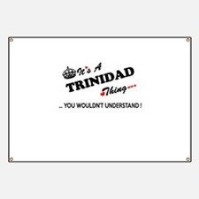 TRINIDAD thing, you wouldn't understand Banner