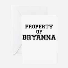 Property of BRYANNA Greeting Cards