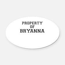 Property of BRYANNA Oval Car Magnet