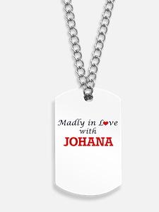 Madly in Love with Johana Dog Tags