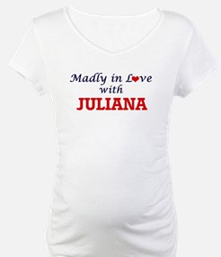 Madly in Love with Juliana Shirt