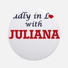 Madly in Love with Juliana Round Ornament