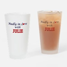 Madly in Love with Julie Drinking Glass