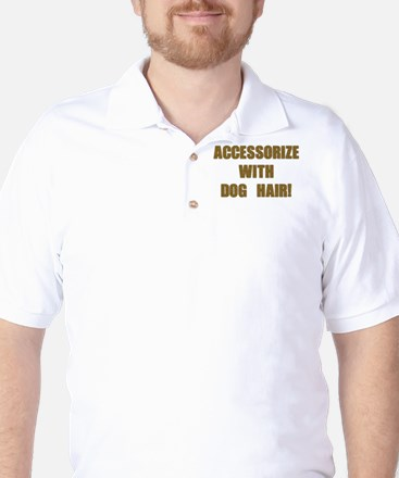 Accessorize With Dog Hair Golf Shirt