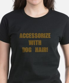 Accessorize With Dog Hair Tee