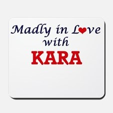Madly in Love with Kara Mousepad