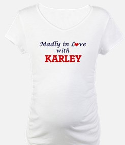 Madly in Love with Karley Shirt