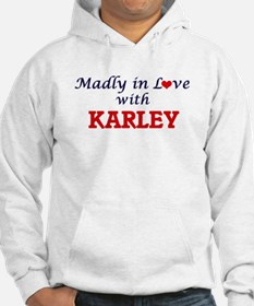 Madly in Love with Karley Hoodie Sweatshirt