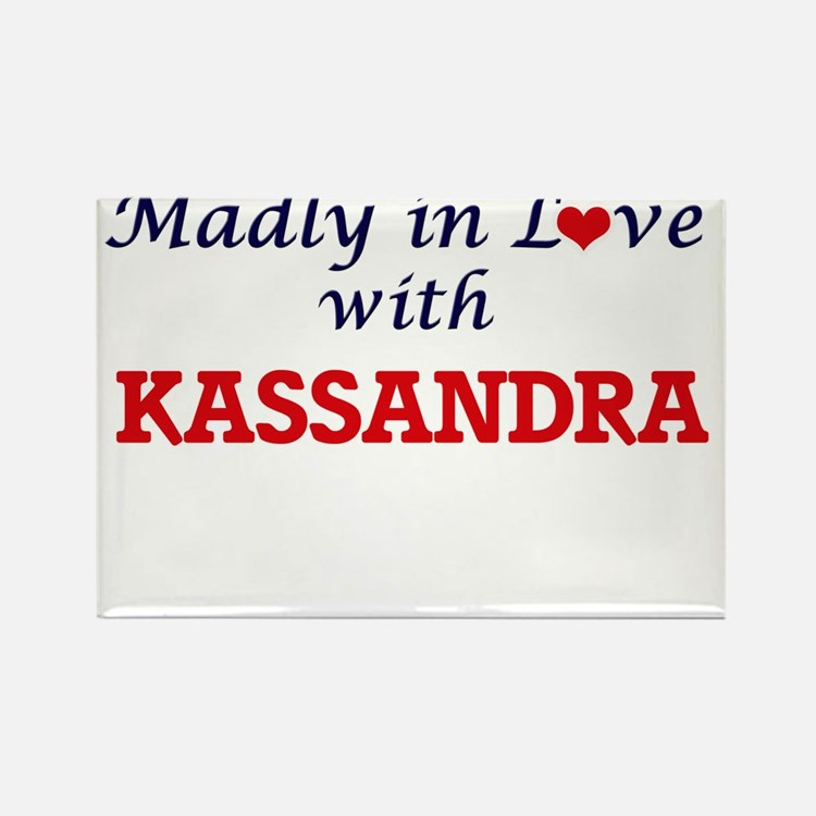 Madly in Love with Kassandra Magnets