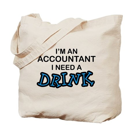 Accountant Need a Drink Tote Bag