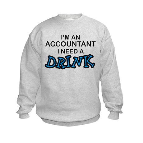 Accountant Need a Drink Kids Sweatshirt