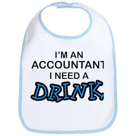 Accountant Need a Drink Bib