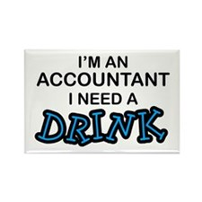 Accountant Need a Drink Rectangle Magnet