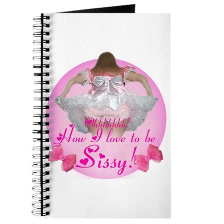 Ohhhhh How I love to be Sissy Journal