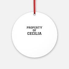 Property of CECILIA Round Ornament