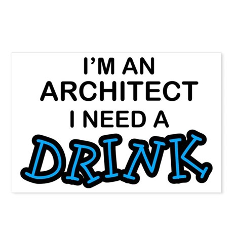 Archtitect Need Drink Postcards (Package of 8)