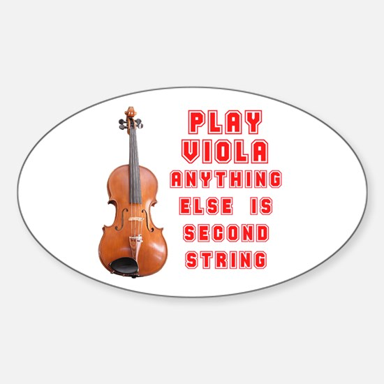 Play Viola Not Second String Oval Decal