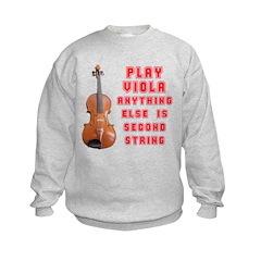 Play Viola Not Second String Sweatshirt