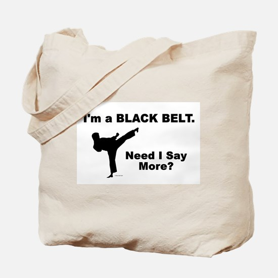 Need I Say More? Tote Bag