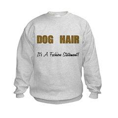 Dog Hair Fashion Statement Sweatshirt