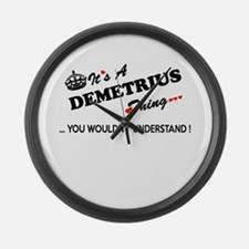 DEMETRIUS thing, you wouldn't und Large Wall Clock