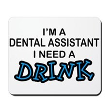 Dental Asst Need Drink Mousepad