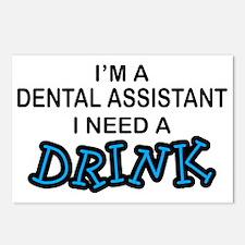 Dental Asst Need Drink Postcards (Package of 8)